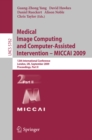 Medical Image Computing and Computer-Assisted Intervention -- MICCAI 2009 : 12th International Conference, London, UK, September 20-24, 2009, Proceedings, Part II - eBook