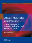 Atoms, Molecules and Photons : An Introduction to Atomic-, Molecular- and Quantum Physics - eBook