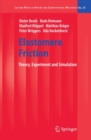 Elastomere Friction : Theory, Experiment and Simulation - eBook