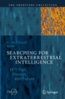Searching for Extraterrestrial Intelligence : SETI Past, Present, and Future - eBook