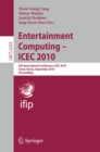 Entertainment Computing - ICEC 2010 : 9th International Conference, ICEC 2010, Seoul, Korea, September 8-11, 2010. Proceedings - eBook
