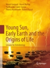 Young Sun, Early Earth and the Origins of Life : Lessons for Astrobiology - eBook