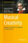 Musical Creativity : Strategies and Tools in Composition and Improvisation - eBook