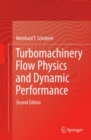 Turbomachinery Flow Physics and Dynamic Performance - eBook