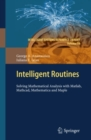 Intelligent Routines : Solving Mathematical Analysis with Matlab, Mathcad, Mathematica and Maple - eBook