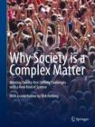 Why Society is a Complex Matter : Meeting Twenty-first Century Challenges with a New Kind of Science - eBook