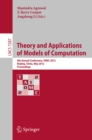 Theory and Applications of Models of Computation : 9th Annual Conference, TAMC 2012, Beijing, China, May 16-21, 2012. Proceedings - eBook