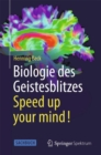 Biologie des Geistesblitzes - Speed up your mind! - eBook