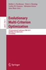Evolutionary Multi-Criterion Optimization : 7th International Conference, EMO 2013, Sheffield, UK, March 19-22, 2013. Proceedings - eBook
