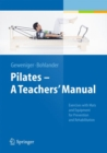 Pilates a Teachers' Manual : Exercises with MATS and Equipement for Prevention and Rehabilitation - Book