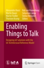 Enabling Things to Talk : Designing IoT solutions with the IoT Architectural Reference Model - eBook
