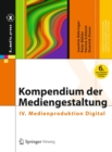Kompendium der Mediengestaltung : IV. Medienproduktion Digital - eBook