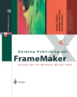 Desktop Publishing mit FrameMaker : Version 6 & 7 fur Windows, Mac OS und UNIX - eBook