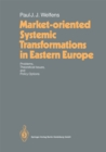 Market-oriented Systemic Transformations in Eastern Europe : Problems, Theoretical Issues, and Policy Options - eBook