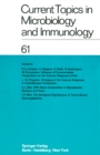 Current Topics in Microbiology and Immunology / Ergebnisse der Mikrobiologie und Immunitatsforschung : Volume 61 - eBook