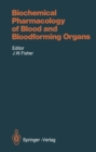 Biochemical Pharmacology of Blood and Bloodforming Organs - eBook