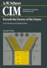 CIM Computer Integrated Manufacturing : Towards the Factory of the Future - eBook
