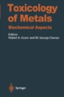 Toxicology of Metals : Biochemical Aspects - eBook