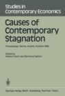 Causes of Contemporary Stagnation : Proceedings of an International Symposium Held at the Institute for Advanced Studies, Vienna, Austria, October 10-12, 1984 - eBook