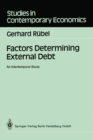 Factors Determining External Debt : An Intertemporal Study - eBook