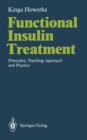 Functional Insulin Treatment : Principles, Teaching Approach and Practice - eBook