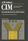 CIM. Computer Integrated Manufacturing : Towards the Factory of the Future - eBook