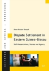 Dispute Settlement in Eastern Guinea-Bissau : Self-Presentations, Stories and Agency - Book