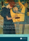 Music as Message : An Introduction to Musical Semantics - eBook