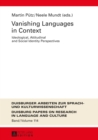 Vanishing Languages in Context : Ideological, Attitudinal and Social Identity Perspectives - eBook