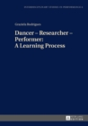Dancer - Researcher - Performer: A Learning Process - eBook