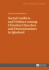 Social Conflicts and Violence among Christian Churches and Denominations in Igboland - eBook
