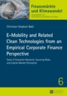 E-Mobility and Related Clean Technologies from an Empirical Corporate Finance Perspective : State of Economic Research, Sourcing Risks, and Capital Market Perception - eBook