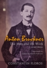 Anton Bruckner : The Man and the Work - eBook