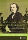 Brahms and Bruckner as Artistic Antipodes : Studies in Musical Semantics - eBook