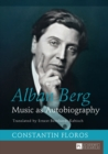 Alban Berg : Music as Autobiography- Translated by Ernest Bernhardt-Kabisch - eBook