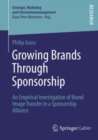 Growing Brands Through Sponsorship : An Empirical Investigation of Brand Image Transfer in a Sponsorship Alliance - eBook
