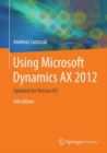 Using Microsoft Dynamics AX 2012 : Updated for Version R3 - eBook