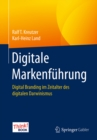 Digitale Markenfuhrung : Digital Branding im Zeitalter des digitalen Darwinismus. Das Think!Book - eBook