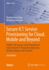 Secure ICT Service Provisioning for Cloud, Mobile and Beyond : ESARIS: The Answer to the Demands of Industrialized it Production Balancing Between Buyers and Providers - Book