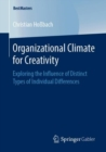 Organizational Climate for Creativity : Exploring the Influence of Distinct Types of Individual Differences - eBook