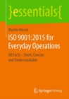 ISO 9001:2015 for Everyday Operations : All Facts - Short, Concise and Understandable - eBook
