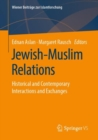 Jewish-Muslim Relations : Historical and Contemporary Interactions and Exchanges - Book