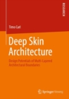 Deep Skin Architecture : Design Potentials of Multi-Layered Architectural Boundaries - eBook