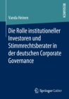 Die Rolle institutioneller Investoren und Stimmrechtsberater in der deutschen Corporate Governance - eBook
