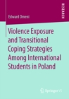 Violence Exposure and Transitional Coping Strategies Among International Students in Poland - eBook