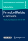 Personalized Medicine as Innovation : What Can Germany Learn from the USA - eBook