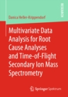 Multivariate Data Analysis for Root Cause Analyses and Time-of-Flight Secondary Ion Mass Spectrometry - eBook