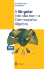 A Singular Introduction to Commutative Algebra - eBook