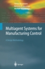 Multiagent Systems for Manufacturing Control : A Design Methodology - eBook