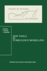 New Tools in Turbulence Modelling : Les Houches School, May 21-31, 1996 - eBook